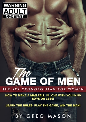 How to Make a Man Fall in Love with You in 90 Days or Less! - Link to Bonus Audio Book Included with Your Purchase! ebook by Greg Mason