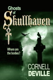 Ghosts of Skullhaven ebook by Cornell DeVille