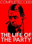 The Life of the Party ebook by Irvin S Cobb