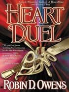Heart Duel ebook by Robin D. Owens