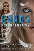 Garda - Welcome to the Realm ebook by Stacy Eaton