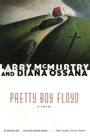 Pretty Boy Floyd ebook by Larry McMurtry,Diana Ossana