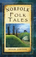 Norfolk Folk Tales ebook by