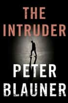 Intruder ebook by Peter Blauner