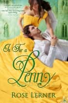 In For a Penny ebook by Rose Lerner