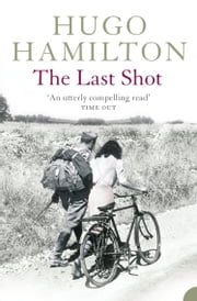 The Last Shot ebook by Hugo Hamilton
