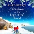Christmas at the Edge of the World audiobook by Kate Hewitt