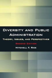 Diversity and Public Administration - Theory, Issues, and Perspectives ebook by Mitchell F. Rice