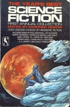 The Year's Best Science Fiction: First Annual Collection ebook by Gardner Dozois