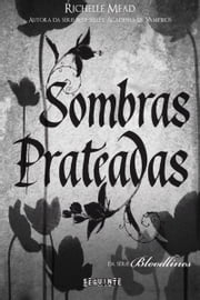 Sombras prateadas ebook by Richelle Mead
