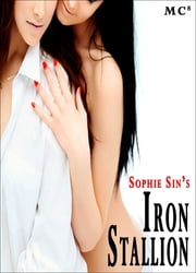 Millionaires Club #8: Iron Stallion (Erotica) ebook by Sophie Sin