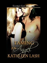 Taming an Angel ebook by Kathleen Lash