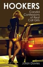Hookers - Candid Confessions of Real Call Girls ebook by