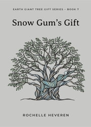 Snow Gum's Gift ebook by Rochelle Heveren