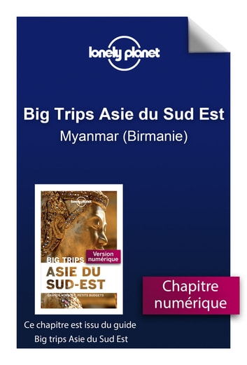 Big Trips Asie du Sud-Est - Myanmar (Birmanie) eBook by LONELY PLANET FR
