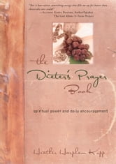 The Dieter's Prayer Book - Spiritual Power and Daily Encouragement ebook by Heather Kopp
