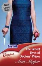 The Secret Lives Of Doctors' Wives ebook by