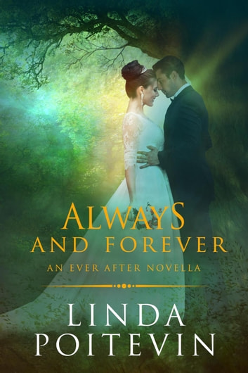 Always and Forever - Ever After, #5 ebook by Linda Poitevin