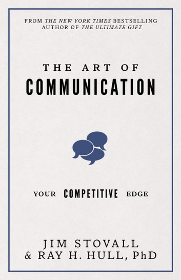 The Art of Communication - Your Competitive Edge ebook by Jim Stovall,Raymond H. Hull