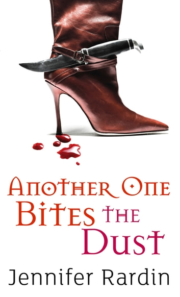 Another One Bites The Dust - Book two in the Jaz Parks sequence ebook by Jennifer Rardin