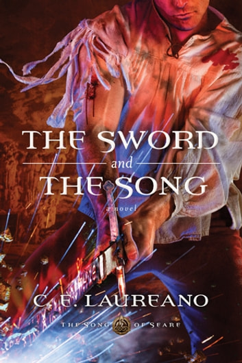 The Sword and the Song ebook by C. E. Laureano