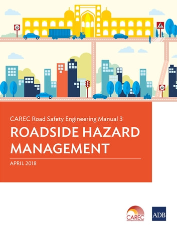 CAREC Road Safety Engineering Manual 3 - Roadside Hazard Management ebook by Asian Development Bank