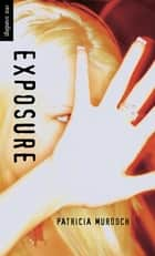 Exposure ebook by Patricia Murdoch