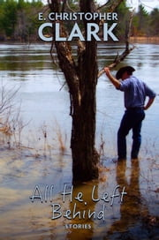 All He Left Behind ebook by E. Christopher Clark