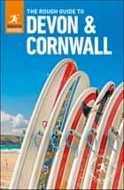 The Rough Guide to Devon & Cornwall ebook by Rough Guides