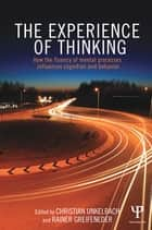 The Experience of Thinking ebook by Christian Unkelbach,Rainer Greifeneder