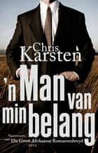 'n Man van min belang ebook by Chris Karsten