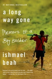 A Long Way Gone - Memoirs of a Boy Soldier ebook by Ishmael Beah