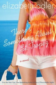 There's Something About St. Tropez ebook by Elizabeth Adler