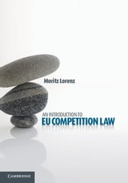 An Introduction to Eu Competition Law ebook by Lorenz, Moritz