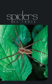 Spiders of India ebook by Sebastian, P A,Peter, K V