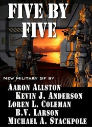 Five by Five ebook by B.V. Larson,Michael A. Stackpole,Kevin J. Anderson