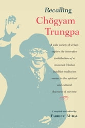 Recalling Chogyam Trungpa ebook by