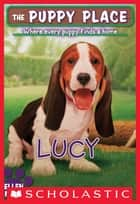 The Puppy Place #27: Lucy ebook by Ellen Miles