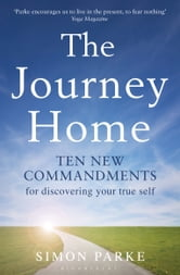The Journey Home - Ten New Commandments for Discovering Your True Self ebook by Simon Parke
