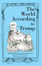 The World According to Donald Trump ebook by Oslo Davis