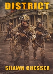 District: Surviving the Zombie Apocalypse ebook by Shawn Chesser
