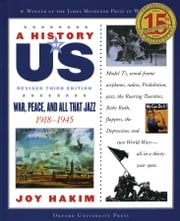 A History of US: War, Peace, and All That Jazz: 1918-1945 A History of US Book Nine ebook by Joy Hakim