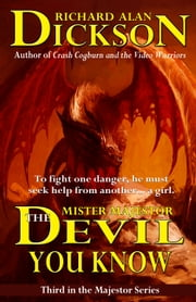 Mister Majestor: The Devil You Know ebook by Richard Alan Dickson