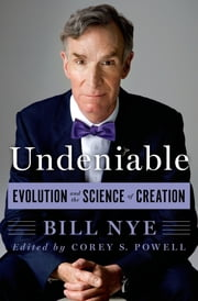 Undeniable - Evolution and the Science of Creation ebook by Bill Nye,Corey S. Powell