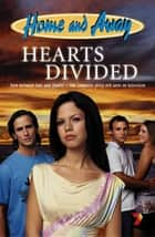 Hearts Divided: Home & Away 1 ebook by Leon Saunders
