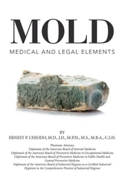 Mold - Medical and Legal Elements ebook by Ernest P. Chiodo