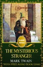 THE MYSTERIOUS STRANGER Classic Novels: New Illustrated [Free Audiobook Links] ebook by Mark Twain