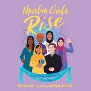 Muslim Girls Rise - Inspirational Champions of Our Time audiobook by Saira Mir