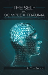 The Self and Complex Trauma ebook by Dr Vito Zepinic