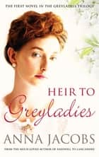 Heir to Greyladies ebook by Anna Jacobs